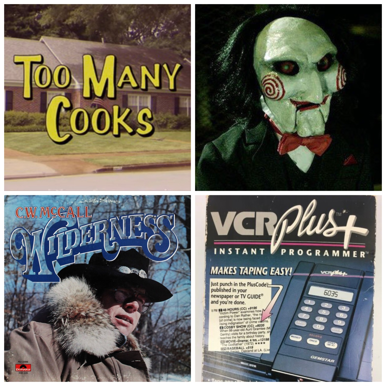 Too Many Cooks logo. The puppet from Saw. CW McCall. And VCR Plus.