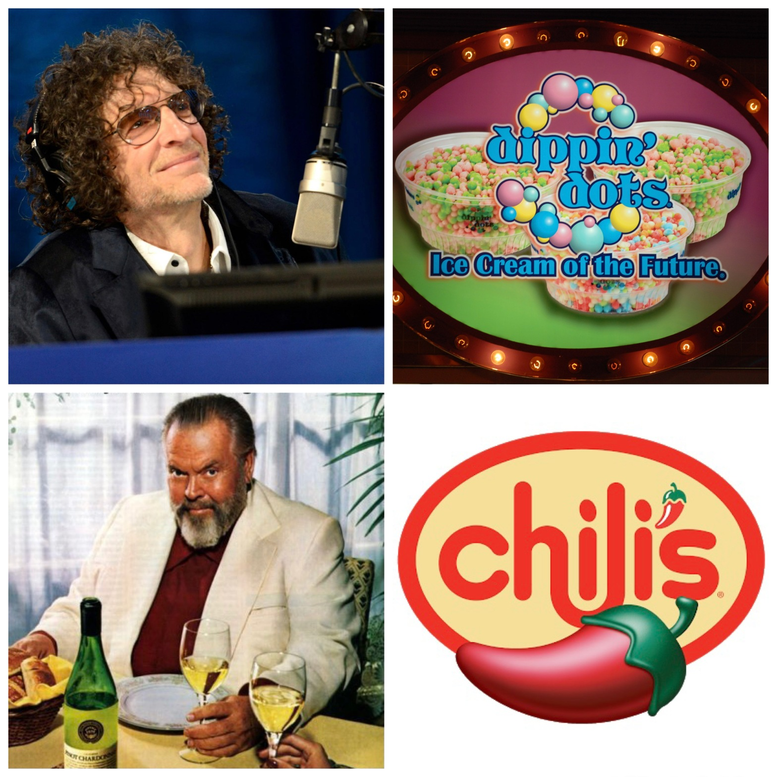 Howard Stern, Dippin' Dots, Orson Welles, and Chili's.