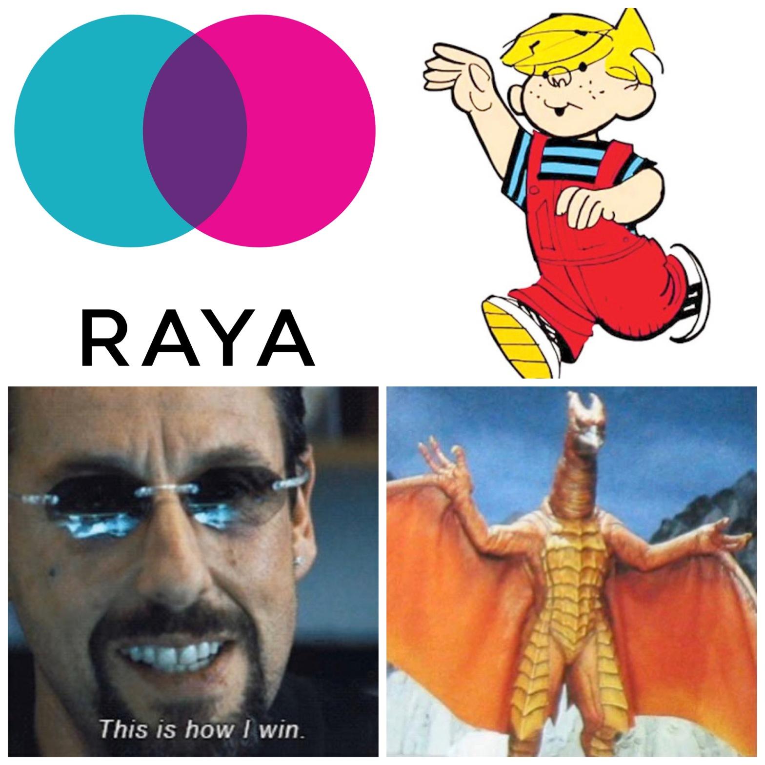 The dating app Raya, Dennis the Menace, Adam Sandler from Uncut Gems, and the kaiju Rodan.