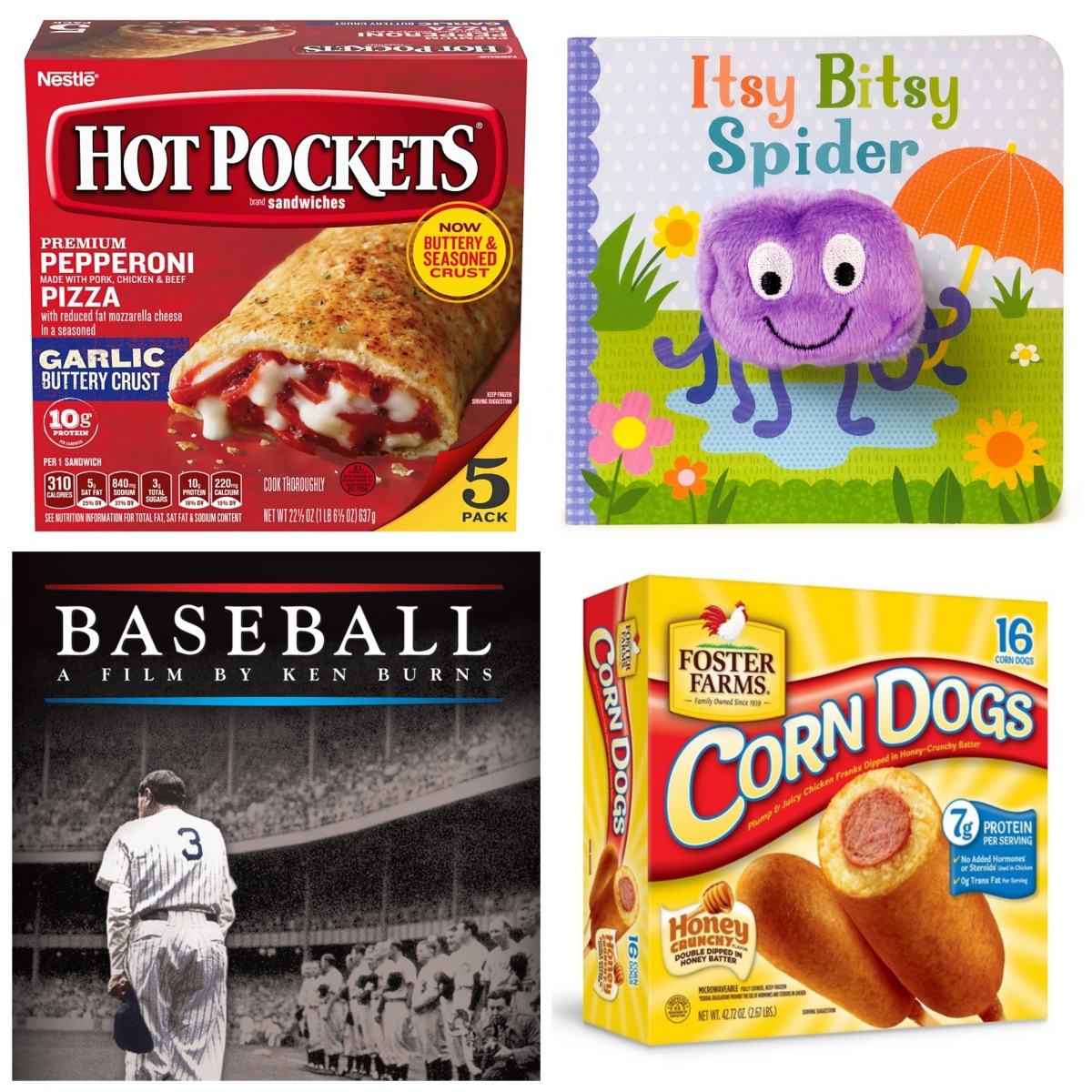 Hot Pockets, the Itsy Bitsy Spider, the Ken Burns Baseball documentary, and Corn Dogs.